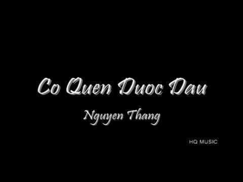 Có Quên Được Đâu - Nguyễn Thắng