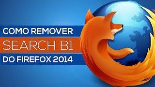 Como Remover O Search B1 Do Mozilla Firefox 2014