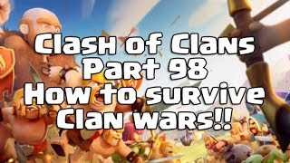 Clash Of Clans Part 98 How To Survive Clan Wars