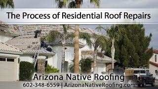 [The Process of Residential Roof Repairs With Arizona Native ...] Video