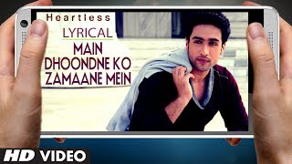 Heartless Song Main Dhoondne Ko Zamaane Mein With Lyrics
