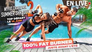 MY FIIT CHALLENGE SUMMER SHREDDING 2 🔥 DE RETOUR SPÉCIAL FAT BURNER 😍‼️
