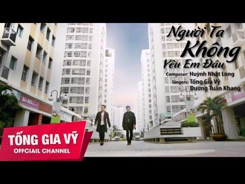 Người Ta Không Yêu Em Đâu - Tống Gia Vỹ Ft Đường Tuấn Khang (Official HD)