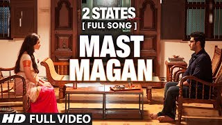 Mast Magan - 2 States Video Song