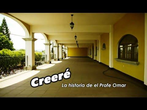 Creeré (la historia de el Profe Omar)Película guatemalteca (completa)