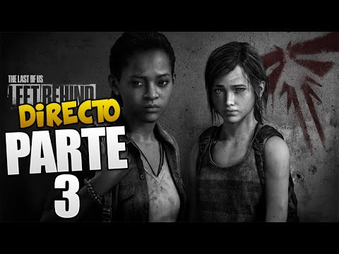 ▼DIRECTO▼ •The Last Of US: Left Behind• CAP3 -
