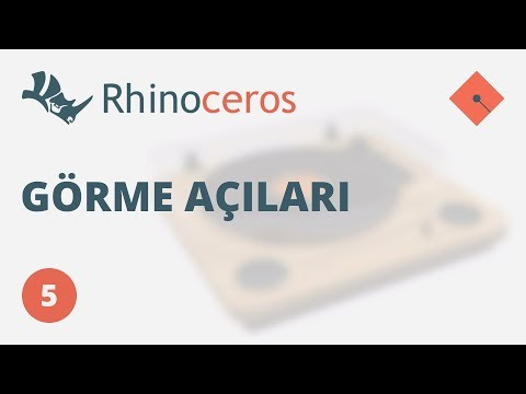 Yakın Kampüs – Rhinoceros 4 Ders 5 – Görme Açıları (Türkçe)