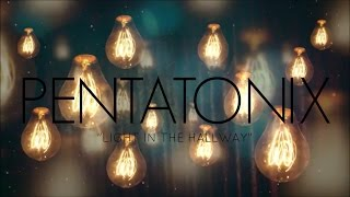 PENTATONIX - LIGHT IN THE HALLWAY (LYRICS)