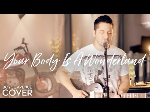 Your Body Is A Wonderland - John Mayer (Boyce Avenue cover) on iTunes & Spotify
