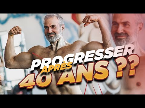 PROGRESSER APRES 40 ANS, COMMENT ? (Explications)