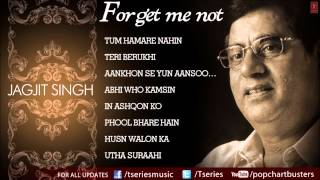 Forget Me Not Ghazals Audio Jukebox - Jagjit Singh