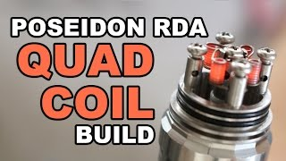 Poseidon RDA Quad Coil Build