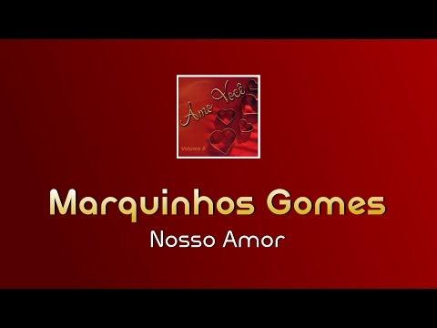 Nosso Amor - Marquinhos Gomes