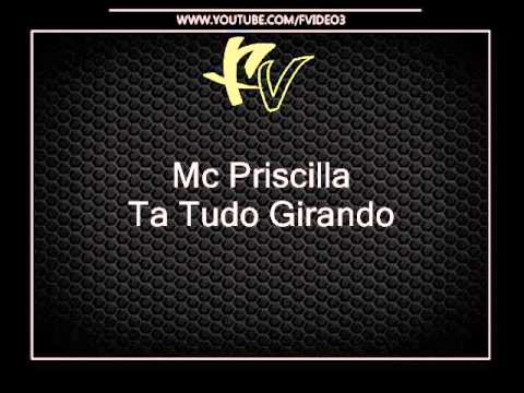 Mc Priscilla - Ta Tudo Girando { Dj Rennan }