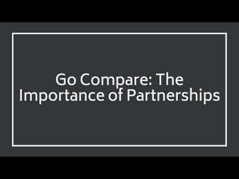 Go Compare: The Importance of Partnerships