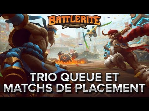 Battlerite #9 : TrioQ et matchs de placement !