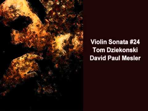 Violin Sonata #24 -- Tom Dziekonski, David Paul Mesler