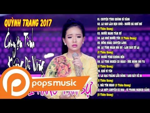 Album Chuyện Tình Không Dĩ Vãng Người Mang Tâm Sự │Liên Khúc Sau Lần Hẹn Cuối   Quỳnh Trang
