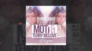Bombs Away Feat. Reigan - You Gotta Be (moti & Terry Mclove Remix)