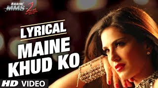 """Maine Khud Ko Ragini MMS 2"" Song With Lyrics Sunny"