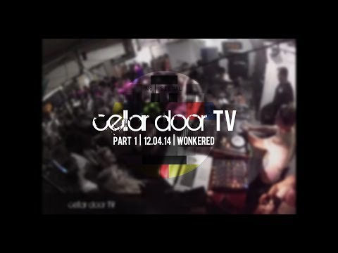 Cellar Door TV | Live from Wonkered | 12 04 14 | Part 1