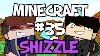 MINECRAFT SHIZZLE - Part 35: Don't Smoke!
