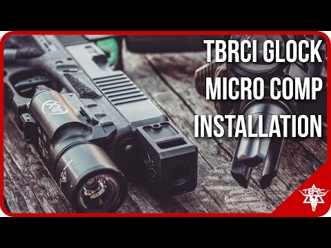 TBRCi Glock Micro Comp Installation