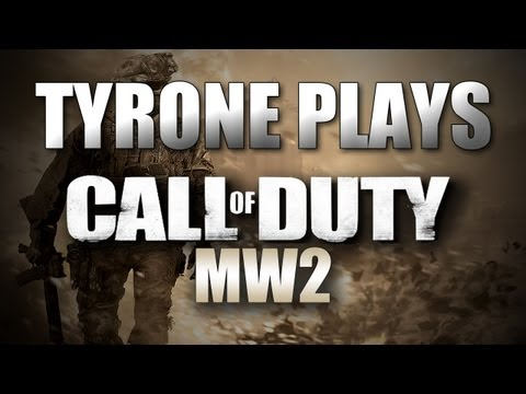 Tyrone Plays MW2