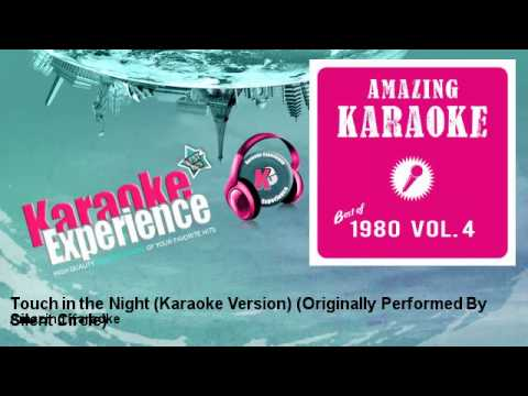Amazing Karaoke - Touch in the Night (Karaoke Version) - Originally Performed By Silent Circle