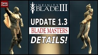 Infinity Blade 3: UPDATE 1.3 BLADE MASTERS THE DETAILS