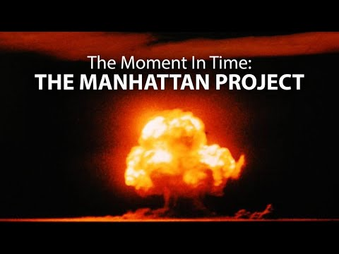 The Moment in Time: The Manhattan Project