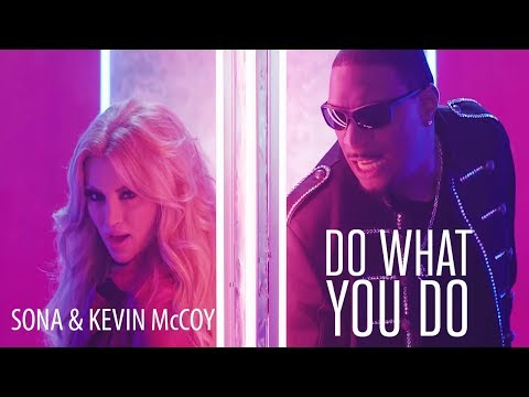 SONA & Kevin McCoy - Do What You Do (NEW 2015)