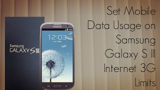 Set Mobile Data Usage On Samsung Galaxy S III S3 Internet