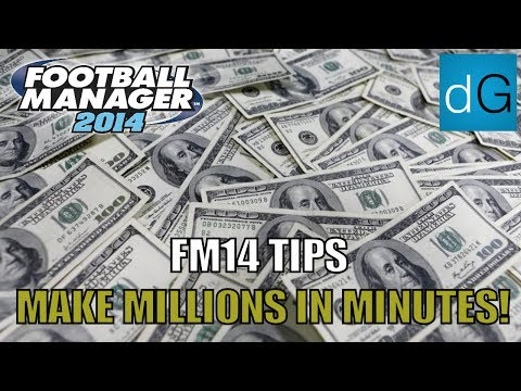 FM14 Tips - How To Make Millions In Minutes | Football Manager 2014
