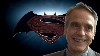 Jeremy Irons Talks Batman Vs. Superman And Playing