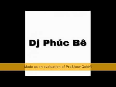 Bopvu Bopvu (Remix 2017) - Dj Phúc Bê