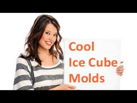 Cool Ice Cube Molds