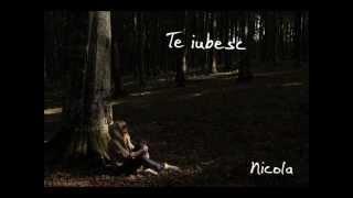 NICOLA - Te iubesc (New song) 2013