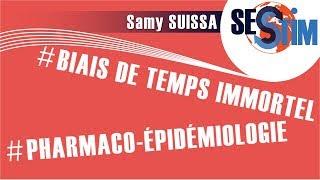 Importance du temps immortel et du temps immesurable en Pharmacoépidémiologie