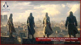 Assassin's Creed Unity E3 2014 World Premiere Cinematic Trailer [EUROPE]