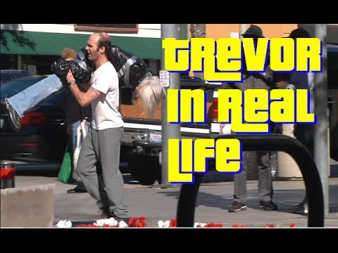 Trevor In Real Life - GTA5 Prank