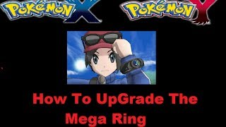 Upgrade The Mega Ring In Pokemon X And Y