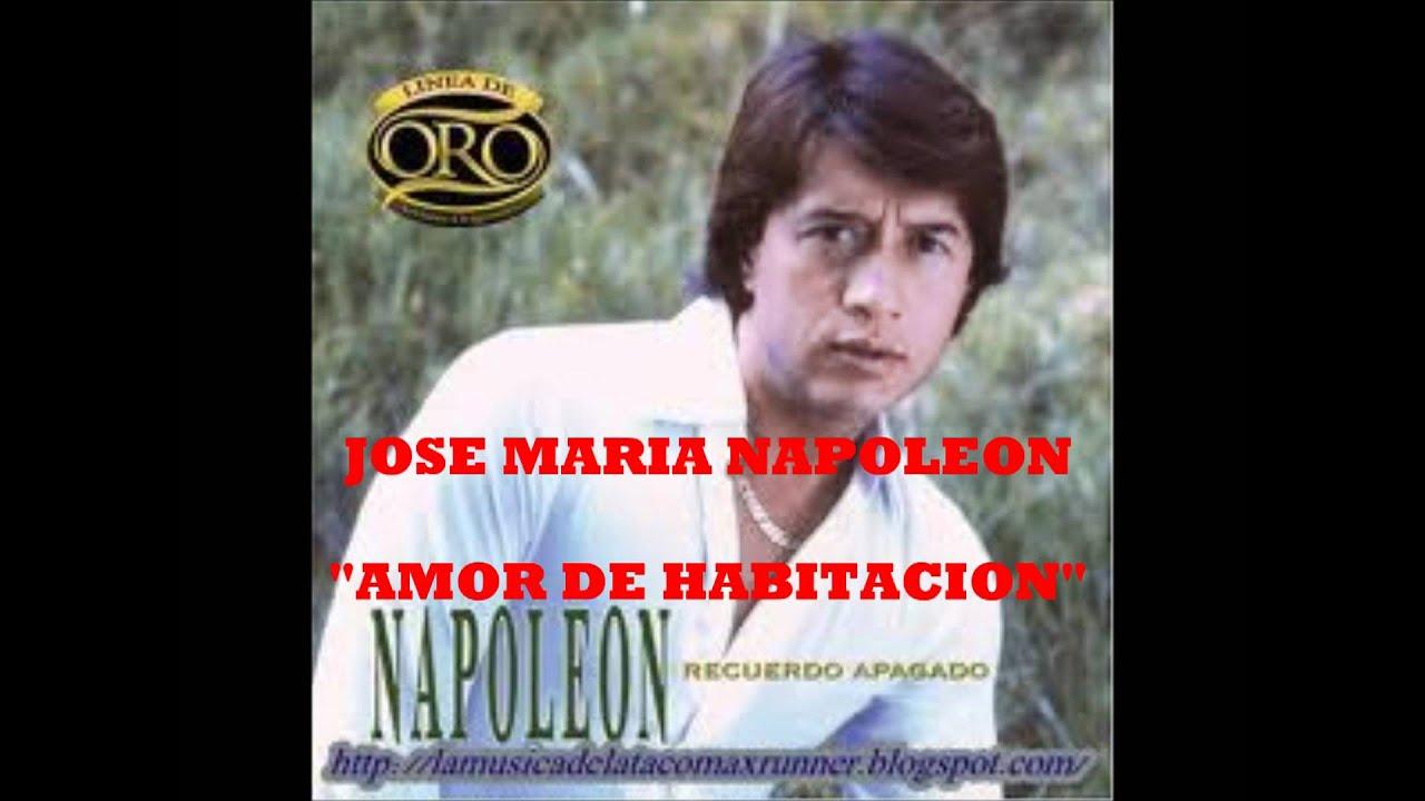 Napoleon amor de habitacion musica romantica youtube