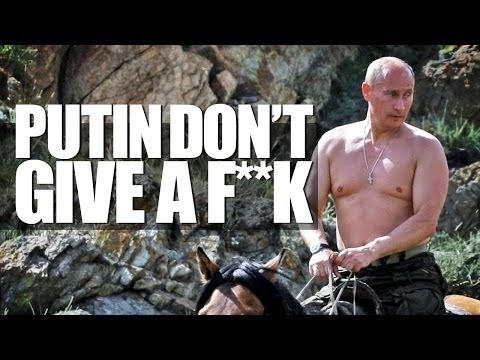 Russia Annexes Crimea Cause Putin Don't Give a F**K