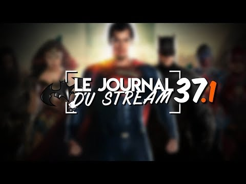 Le Journal du Stream #37.1 - Justice League est très mauvais