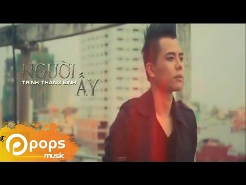Người Ấy (version 2) - Trịnh Thăng Bình [Official]