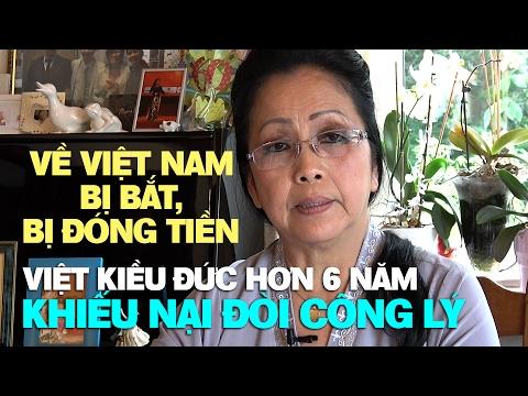 Việt Kiều Đức về VN bị bắt giam và buộc đóng tiền, hơn 6 năm đi khiếu nại
