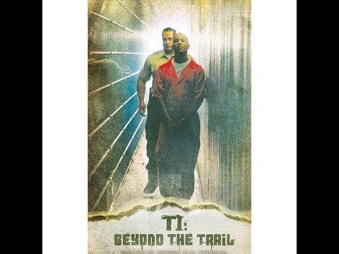 Beyond The Trail T.I. Documentary Directors Cut (Full Moive)