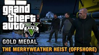 GTA 5 Mission #32 The Merryweather Heist (Offshore