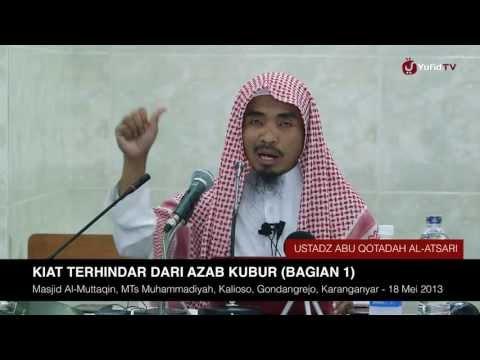 Kajian Islam: Kiat Terhindar dari Azab (Siksa) Kubur (Bagian 1) - Ustadz Abu Qotadah